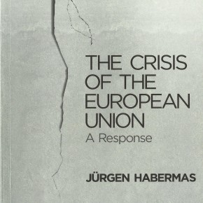 In review: 'The Crisis of the European Union: a response', by Jürgen Habermas
